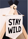 Stay Wild Dekoratif Bayrak