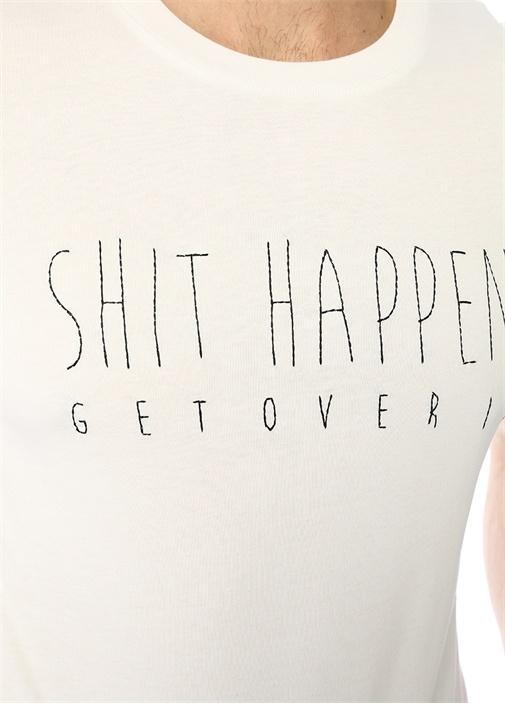 Shit Happens Beyaz Yazı Nakışlı T-shirt