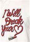 I Will Break Your Heart Beyaz Baskılı Sweatshirt